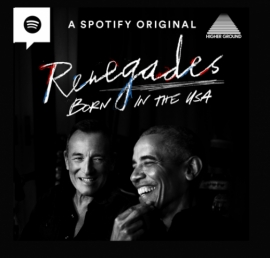 President Barack Obama and Bruce Springsteen Join Forces in the New Podcast 'Renegades: Born in the USA'