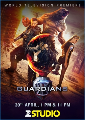 Zee Studio to air the World Television Premiere of 'GUARDIANS'