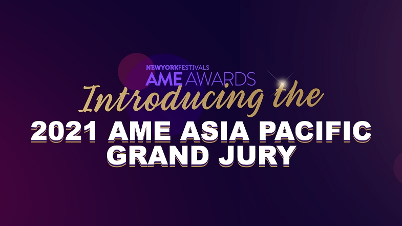 New York Festivals 2021 AME Awards Announces the Asia Pacific Grand Jury